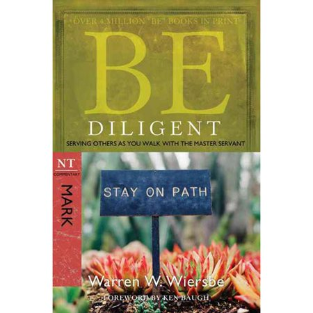 Be Diligent Mark: Serving Others As You Walk With the Master Servant: NT Commentary by