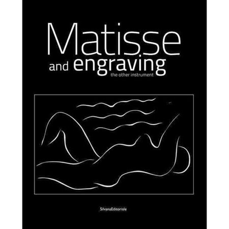 Matisse Et La Gravure   Matisse And Engraving  Lautre Instrument   The Other Instrument