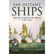 Far Distant Ships : The Blockade of Brest, 1793-1815