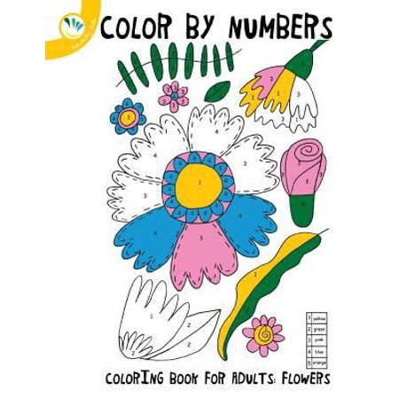 Colour by numbers coloring book for adults flowers Coloring book for adults walmart