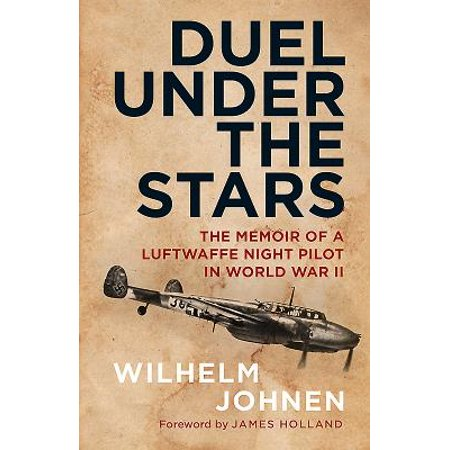 - Duel Under the Stars : The Memoir of a Luftwaffe Night Pilot in World War II