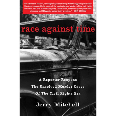 Race Against Time : A Reporter Reopens the Unsolved Murder Cases of the Civil Rights Era (Hardcover)