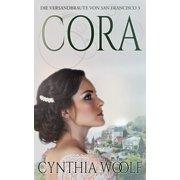 Cora , Die Versandbräute von San Francisco, Buch 3 - eBook