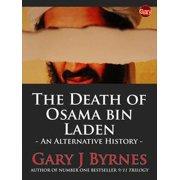 The Death of Osama bin Laden: An Alternative History - eBook