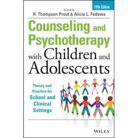 Counseling and Psychotherapy with Children and Adolescents : Theory and Practice for School and Clinical