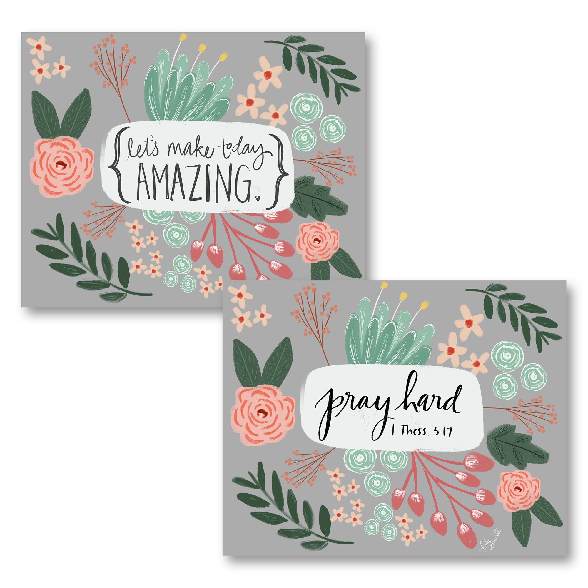 "Lovely Floral ""Lets Make Today Amazing"" and ""Pray Hard"" Inspirational Religious Set; Two 14x11in Unframed Paper Posters"