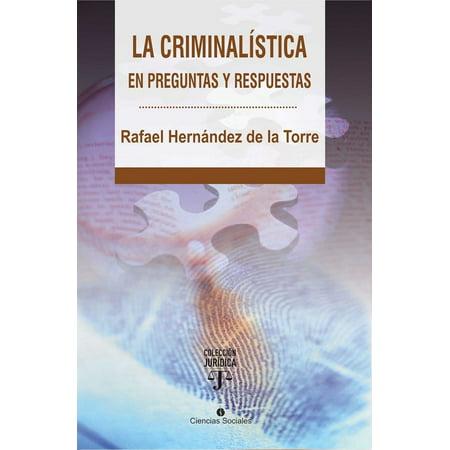 La criminalística en preguntas y respuestas -
