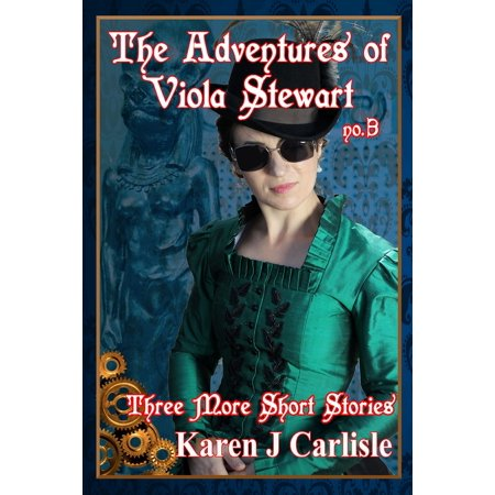 The Adventures of Viola Stewart #3: Three More Short Stories -