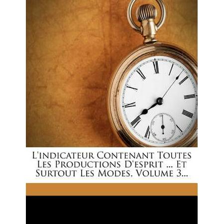 L'Indicateur Contenant Toutes Les Productions D'Esprit ... Et Surtout Les Modes, Volume 3... (Esprit Mode Online Kaufen)
