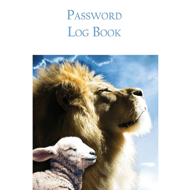 Password Log Book: Lion and Lamb Christian Discreet Password Keeper and Online Organizer For All Your Internet Login Usernames and Passwords. Large Print. Makes a Wonderful Gift! Pastor Appreciation.