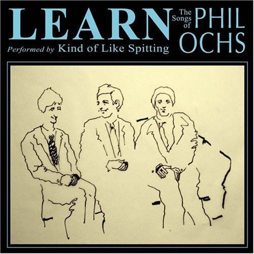 Kind of Like Spitting - Learn: Songs of Phil Ochs [CD]