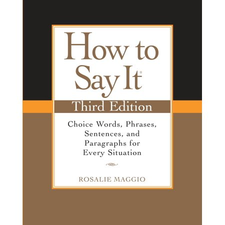 How to Say It, Third Edition : Choice Words, Phrases, Sentences, and Paragraphs for Every (Make A Sentence With The Word Traveller)