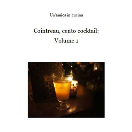 One Cocktail - Cointreau, cento cocktail: Volume 1 - eBook