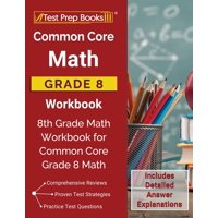 Common Core Math Grade 8 Workbook: 8th Grade Math Workbook for Common Core Grade 8 Math [Includes Detailed Answer Explanations] (Paperback)