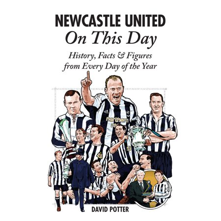 Newcastle United On This Day : History, Facts & Figures from Every Day of the (Newcastle Official Store)