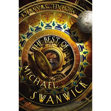 The Best of Michael Swanwick - eBook