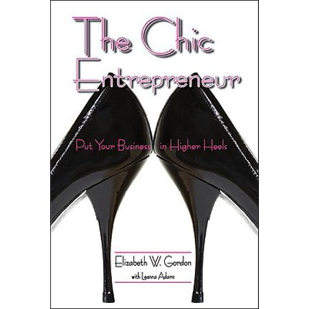 The Chic Entrepreneur : Put Your Business in Higher