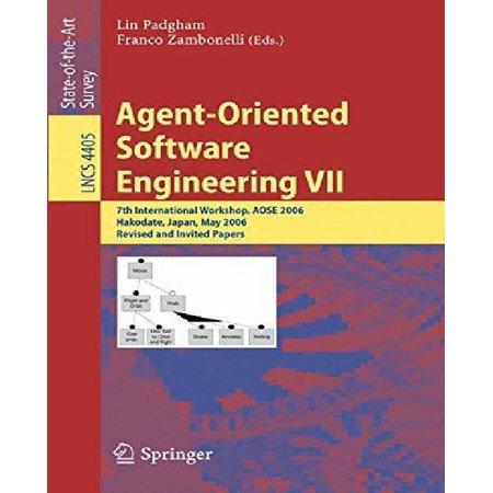 Agent Oriented Software Engineering 7  7Th International Workshop  Aose 2006  Hakodate  Japan  May 8  2006  Revised And Invited Papers