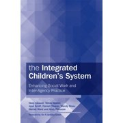 The Integrated Children's System : Enhancing Social Work and Inter-Agency Practice (Paperback)