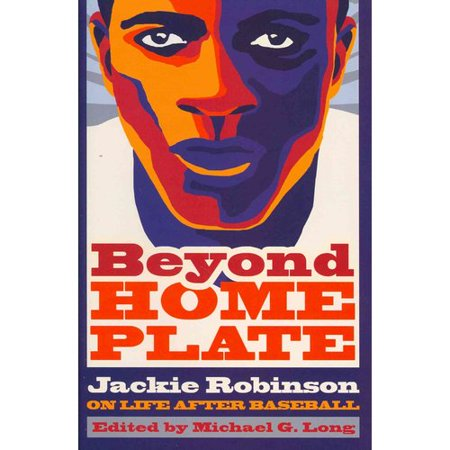 Beyond Home Plate: Jackie Robinson on Life After Baseball by
