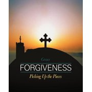 Forgiveness : Picking Up the Pieces
