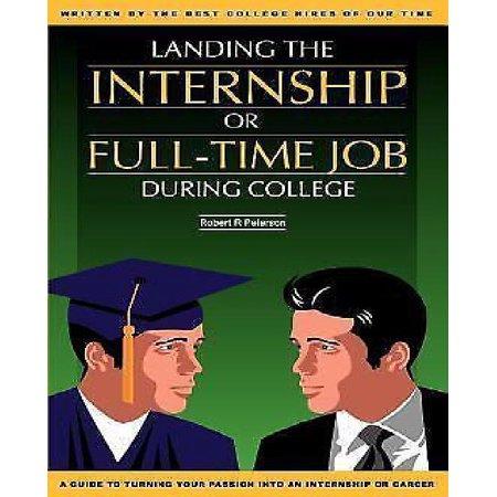 Landing The Internship Or Full Time Job During College