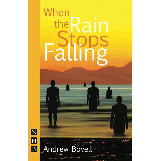 Nick Hern Books: When the Rain Stops Falling (Paperback)