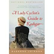 A Lady Cyclist's Guide to Kashgar : A Novel