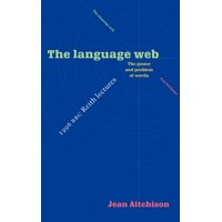The Language Web : The Power and Problem of Words - The 1996 BBC Reith Lectures