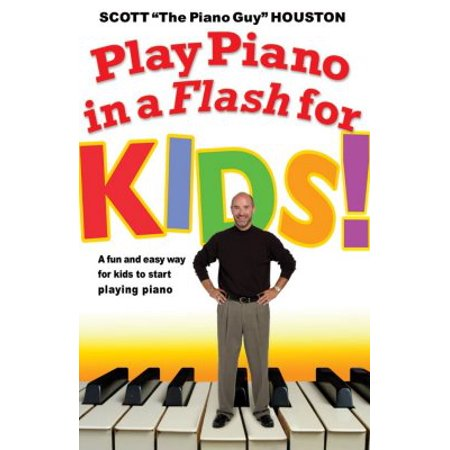Play Piano in a Flash for Kids! : A Fun and Easy Way for Kids to Start Playing the (Best Way To Start A Cold Call)