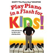 Play Piano in a Flash for Kids! : A Fun and Easy Way for Kids to Start Playing the Piano