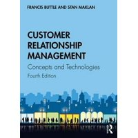 Customer Relationship Management : Concepts and Technologies