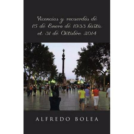 Vivencias y recuerdos de 15 de Enero de 1933 hasta el 31 de Octubre 2014 - eBook