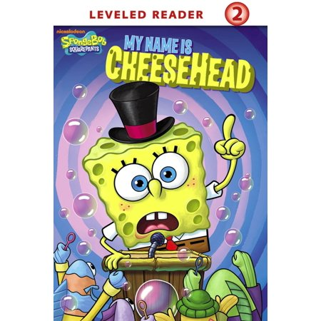 My Name Is Cheesehead (SpongeBob SquarePants) - eBook](When Is Spongebob Birthday)