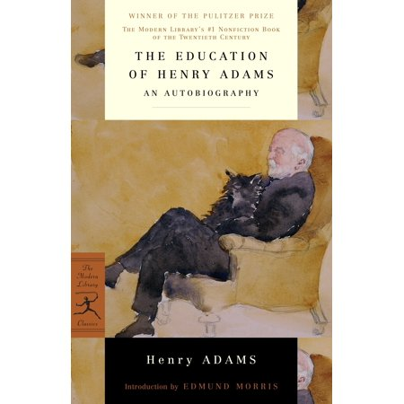 The Education of Henry Adams : An Autobiography
