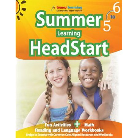 Summer Learning Headstart, Grade 5 to 6 : Fun Activities Plus Math, Reading, and Language Workbooks: Bridge to Success with Common Core Aligned Resources and
