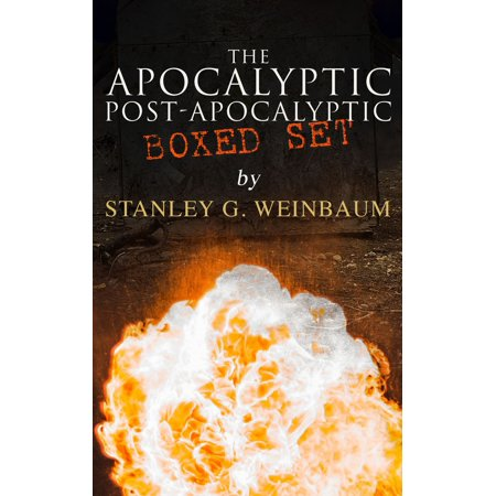 The Apocalyptic & Post-Apocalyptic Boxed Set by Stanley G. Weinbaum - eBook - Post Apocalyptic Halloween Ideas