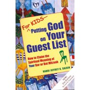 For Kids - Putting God on Your Guest List: How to Claim the Spiritual Meaning of Your Bar or Bat Mitzvah