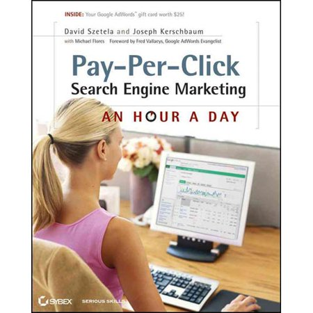Pay Per Click Search Engine Marketing  An Hour A Day  With Access Code