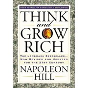 Think and Grow Rich : The Landmark Bestseller Now Revised and Updated for the 21st Century