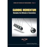 Series on Technology Management: Gaining Momentum: Managing the Diffusion of Innovations (Hardcover)
