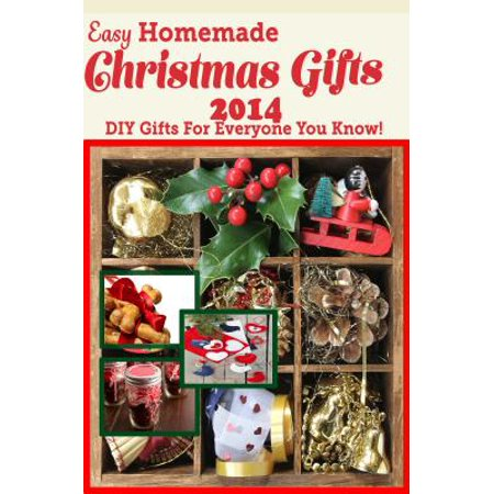 Easy Homemade Christmas Gifts 2014 - eBook ()