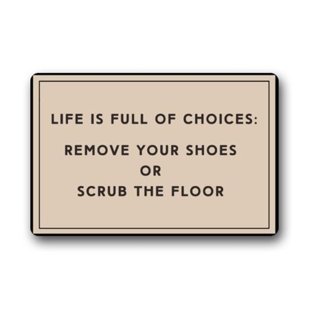 WinHome Funny LIFE IS FULL OF CHOICES : REMOVE YOUR SHOES OR SCRUB THE Doormat Floor Mats Rugs Outdoors/Indoor Doormat Size 30x18 inches