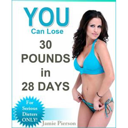YOU Can Lose 30 Pounds In 28 Days! - eBook - Walmart.com