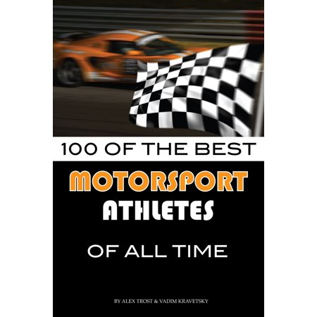 100 of the Best Motorsport Athletes of All Time - (100 Best Singles Of All Time)