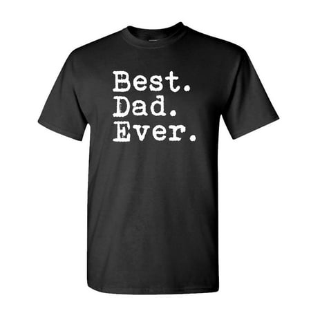 Best. Dad. Ever. Best Dad Ever Fathers Day - Mens Cotton T-Shirt ()
