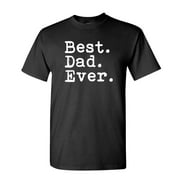 Best. Dad. Ever. Best Dad Ever Fathers Day - Mens Cotton T-Shirt