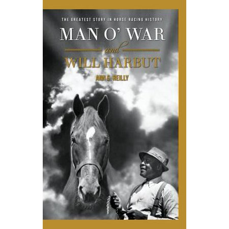 Man O' War and Will Harbut : The Greatest Story in Horse Racing History - Horse Racing With Cart