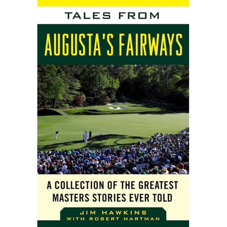 Tales from Augusta's Fairways : A Collection of the Greatest Masters Stories Ever (Upgrade From Cs5 To Cs6 Master Collection)