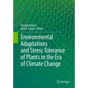 Environmental Adaptations and Stress Tolerance of Plants in the Era of Climate Change - eBook